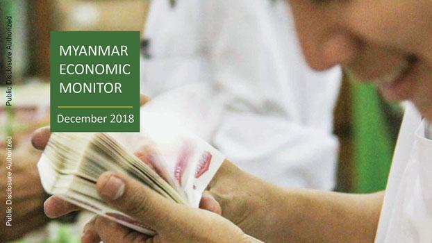ကမ္ဘာ့ဘဏ်က ထုတ်ပြန်သည့်၂ဝ၁၈ ခုနှစ် မြန်မာ့စီးပွားရေးစောင့်ကြည့်အစီရင်ခံစာ